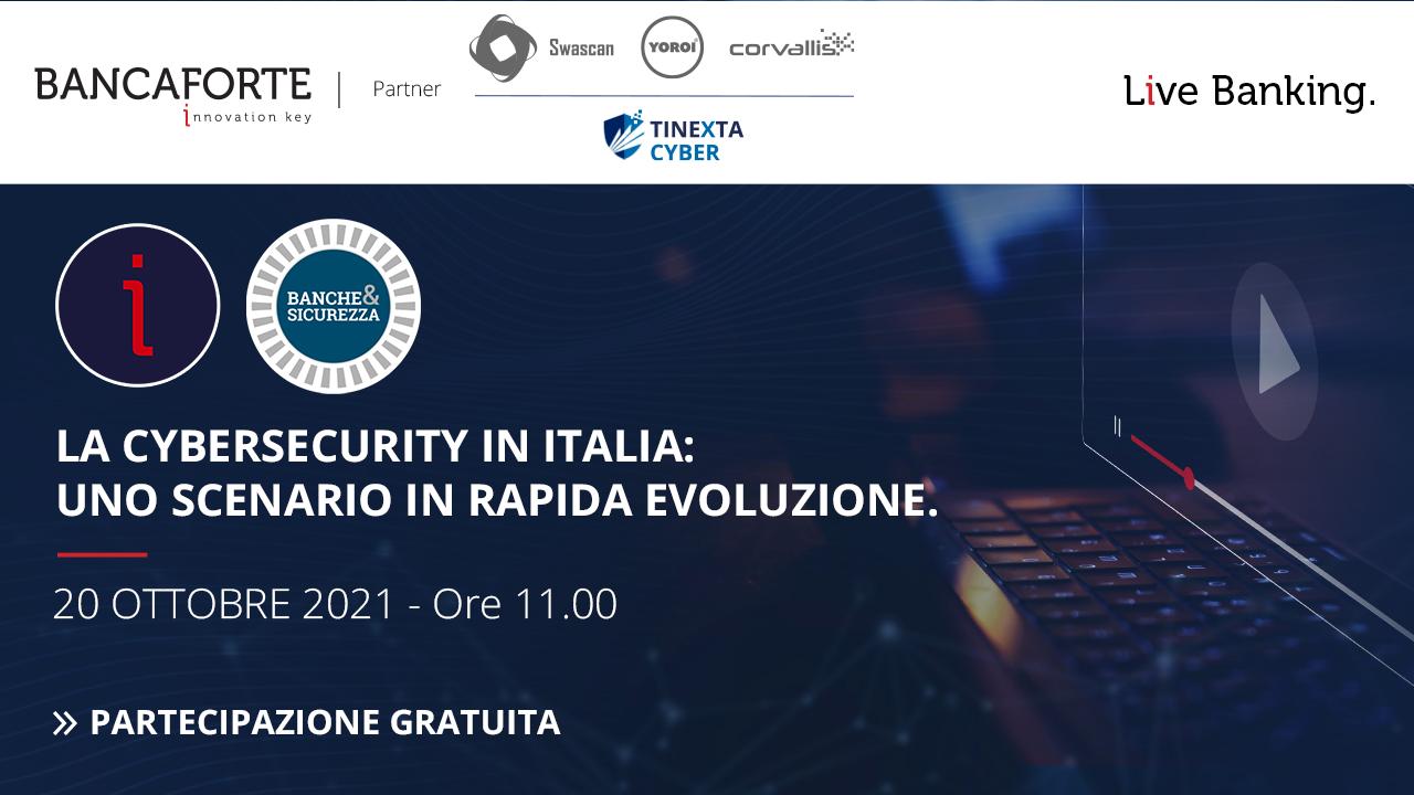 LA CYBERSECURITY IN ITALIA: UNO SCENARIO IN RAPIDA EVOLUZIONE - Bancaforte Live Banking